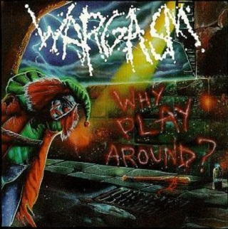 Wargasm - Why Play Around