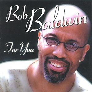 s-bob-baldwin-for-you-cd-front.jpg