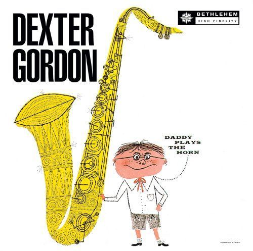 Daddy Plays the Horn Dexter Gordon