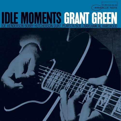 Idle Moments Grant Green