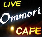 LIVE & CAFE Ommori