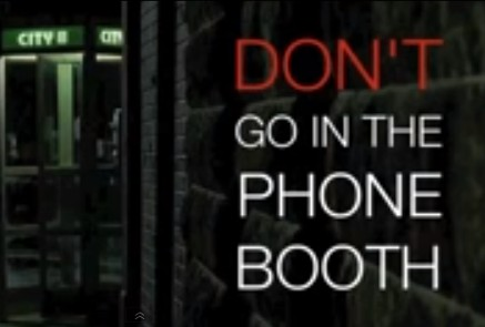Don't Go in the Phone Booth