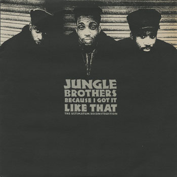 HH_JUNGLE BROTHERS_BECAUSE I GOT IT LIKE THAT THE ULTIMATUM MIX_201401