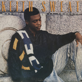 RB_KEITH SWEAT_MAKE IT LAST FOREVER_201402