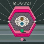 MOGWAI_RAVE TAPES