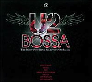 「U2 BOSSA - THE MOST POWERFUL SELECTION OF SONGS」