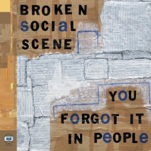 BROKEN SOCIAL SCENE「YOU FORGET IT IN PEOPLE」
