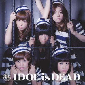 BiS「IDOL is DEAD」