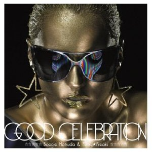 BOOGIE MATSUDA FUNKY★FREAKS「GOOD CELEBRATION」