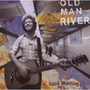 OLD MAN RIVER「GOOD MORNING」