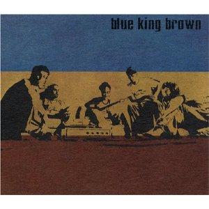 BLUE KING BROWN「BLUE KING BROWN」