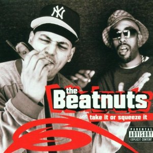 THE BEATNUTS「TAKE IT OR SQUEEZE IT」